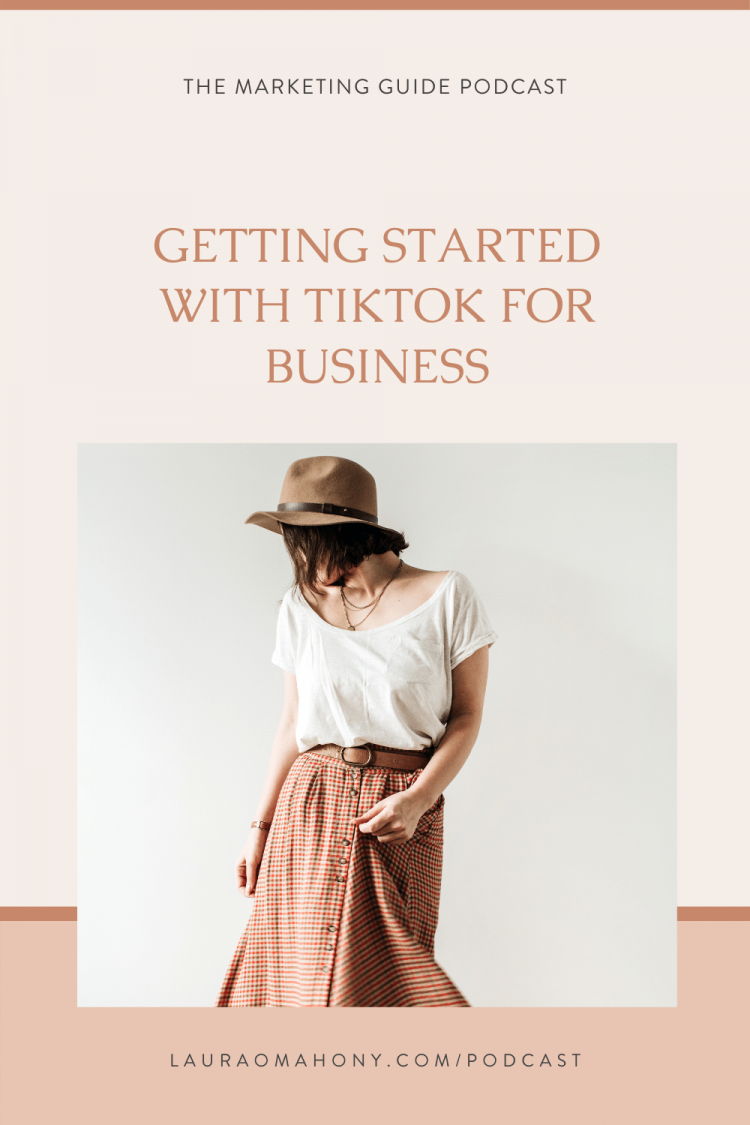 The Marketing Guide Podcast Getting Started with TikTok for Business