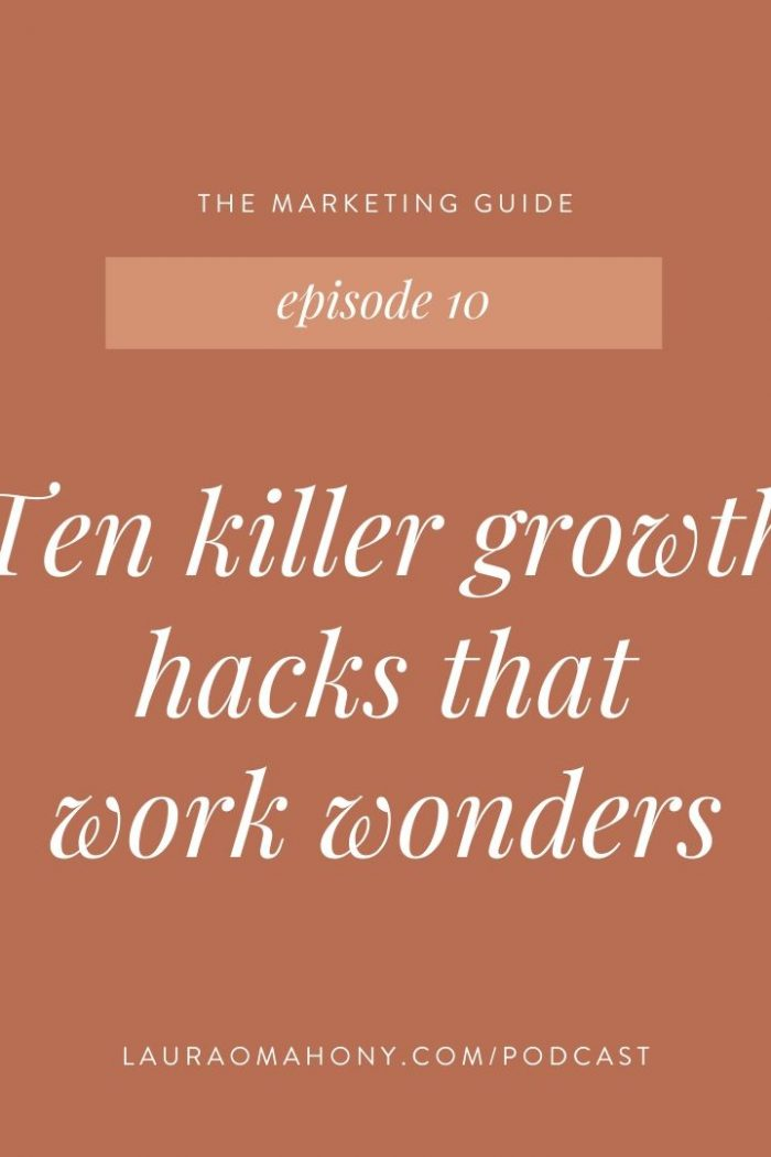 Episode 10 – Ten killer growth hacks that work wonders