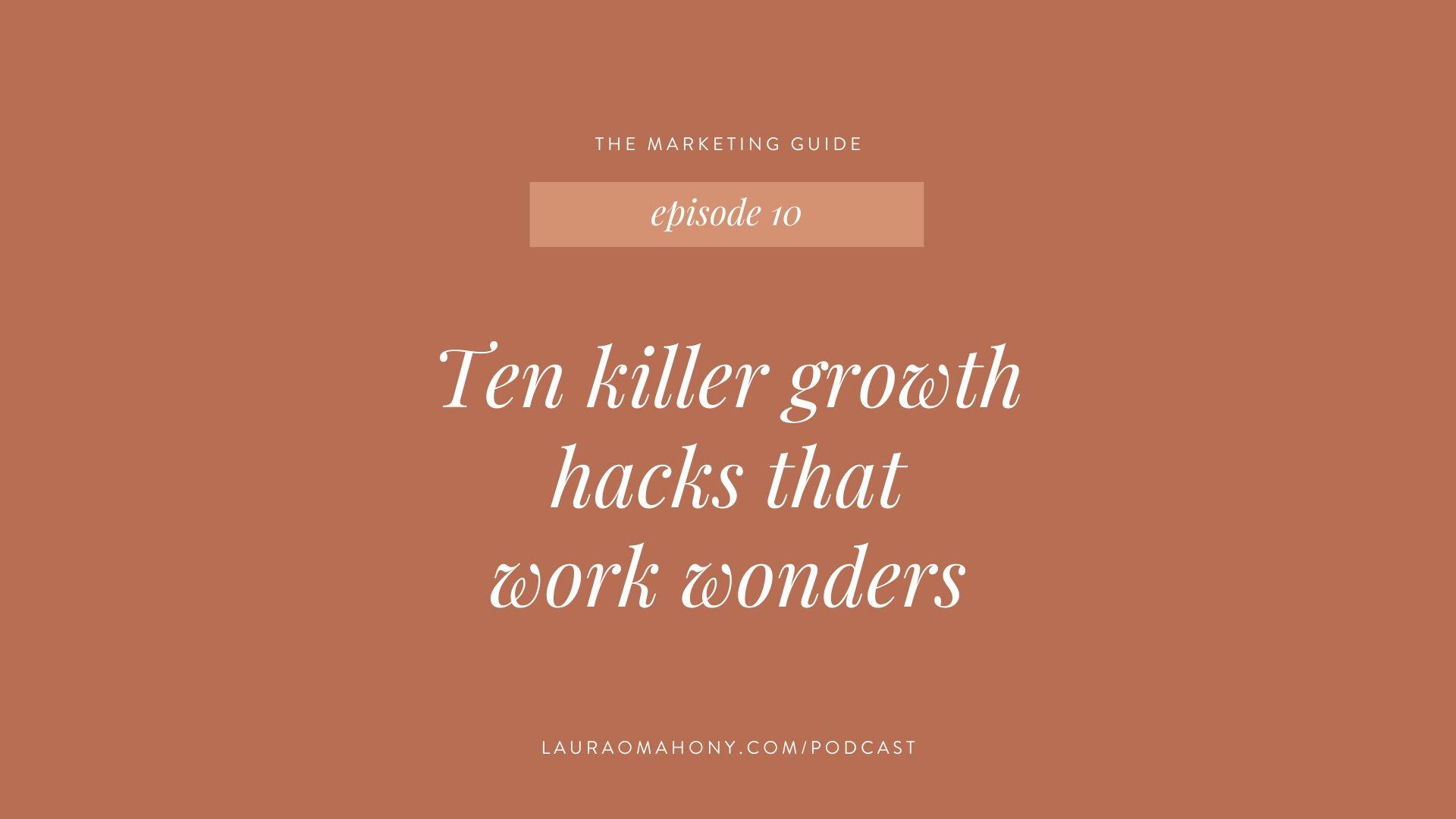 The Marketing Guide - Ten killer growth hacks that work wonders