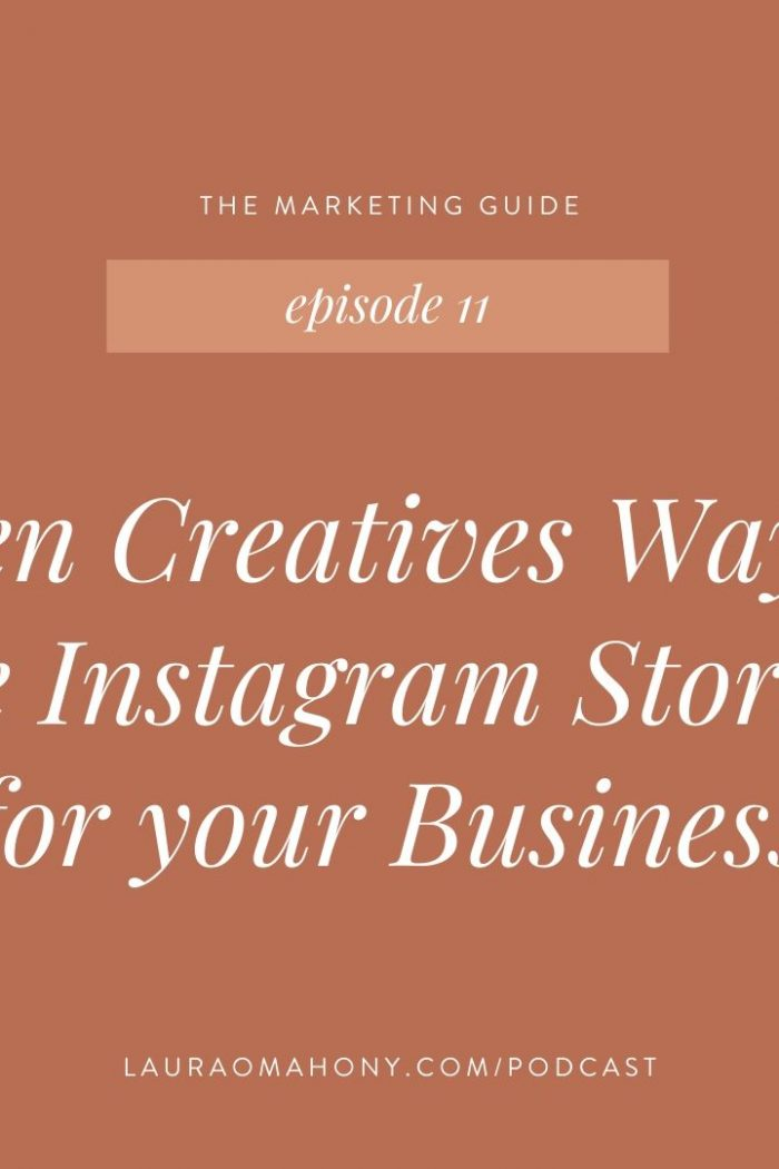 Episode 11 – Seven Creatives Ways to Use Instagram Stories for your Business