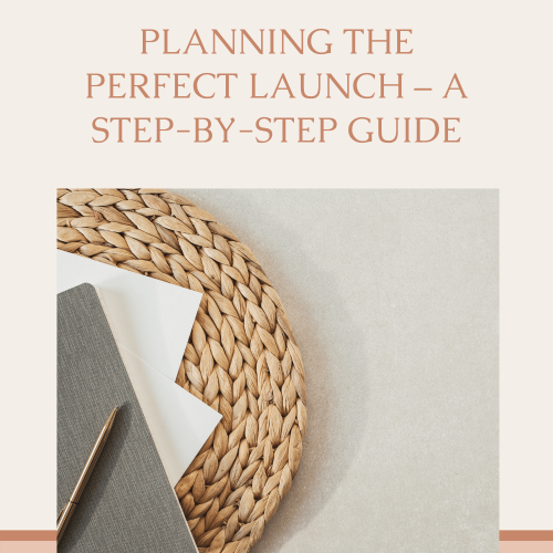 Planning the perfect launch – A Step-by-Step Guide