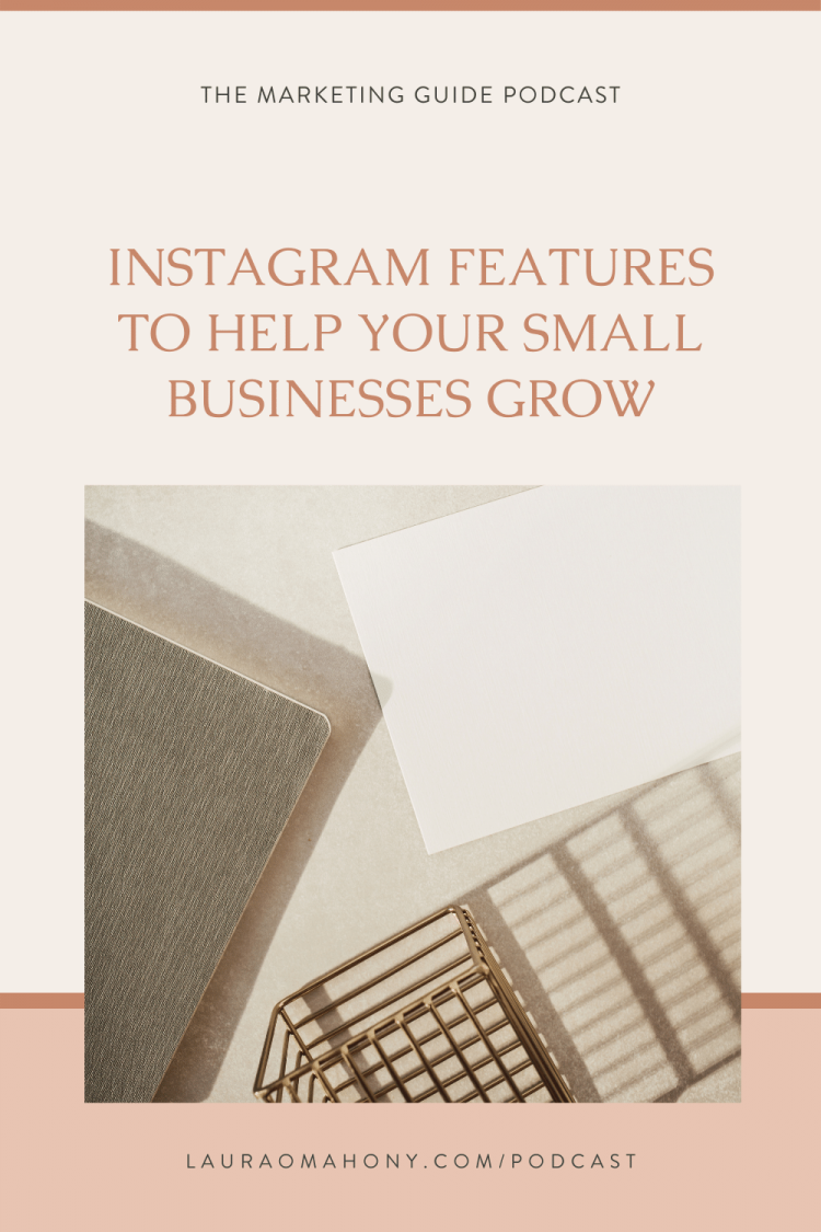 The Marketing Guide Podcast Instagram features to help your small businesses grow