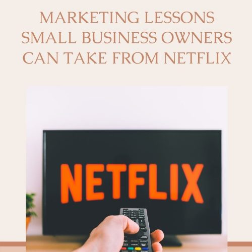 Marketing Lessons Small Business Owners can take from Netflix