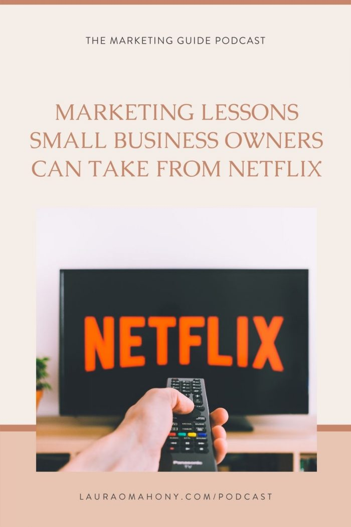 Episode 27 – Marketing Lessons Small Business Owners can take from Netflix