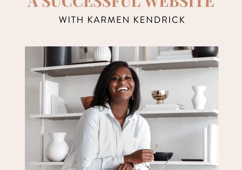 Episode 30 – Secrets to building a successful website with Karmen Kendrick