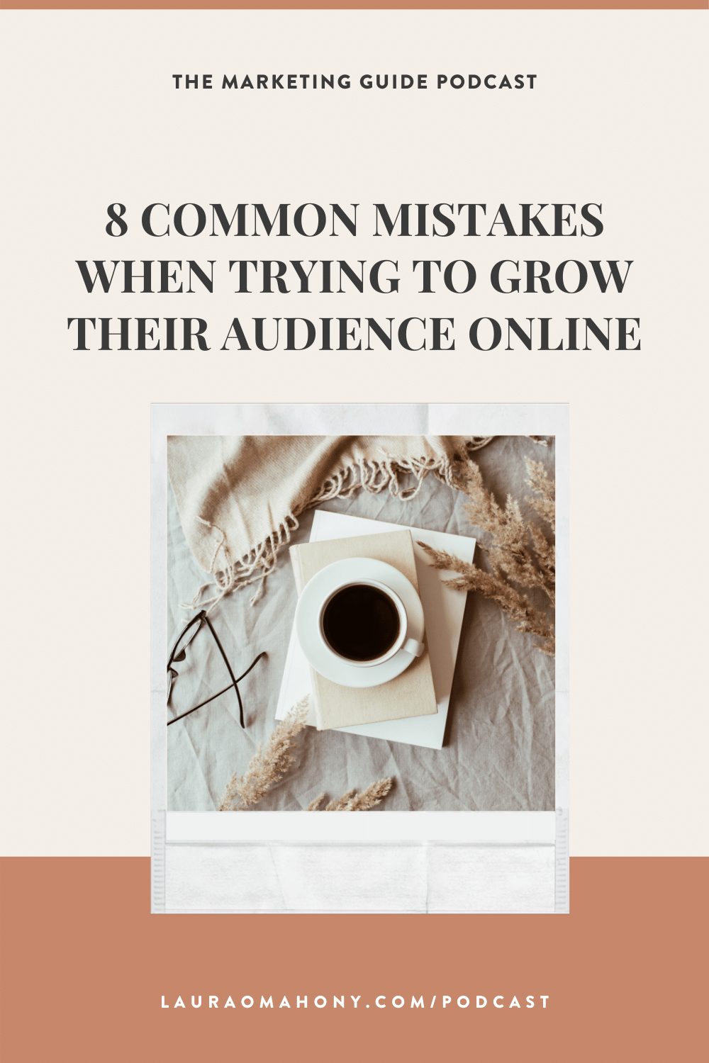 The Marketing Guide Podcast with Laura O' Mahony 8 Common mistakes people make when trying to grow their audience online