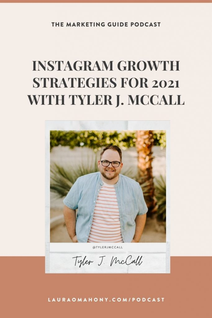 Instagram Growth Strategies for 2021 with Tyler J. McCall