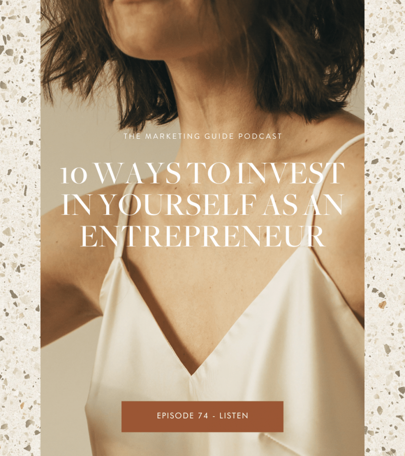 The Marketing Guide Episode 74 10 Ways To Invest In Yourself As An Entrepreneur
